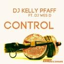 Control (feat. Dj Wes D)/Dj Kelly Pfaff