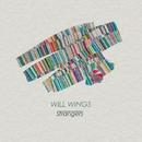 WILL WINGS/Strangers