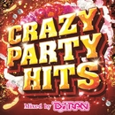 CRAZY PARTY HITS Mixed by DJ RAN/PARTY HITS PROJECT