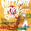 Natural Born Dancers (feat. J-REXXX, JUMBO MAATCH, Likkle Mai & 輪入道)/NATURAL VYBZ