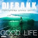 Good Life (feat. Craig Smart )/Dj F.R.A.N.K