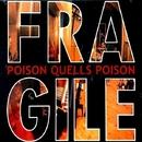 Poison Quells Poison/FRAGILE