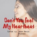 Don't You Feel My Heartbeat (feat. Jason Derulo & Pryslezz)/Lotus