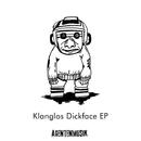 Dickface EP/Klanglos