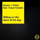 Sitting on the dock of the bay/Delalic & Orffé feat. Tasos Fotiadis