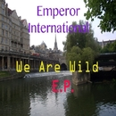 We Are Wild/Emperor International