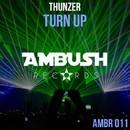 Turn Up/Thunzer