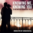 Knowing Me, Knowing You - 20 Retro Instrumental Hits/Orchestra Of Sergio Rafael