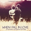 When I Fall In Love - 20 Romantic Instrumental Favourites/Orchestra Of Sergio Rafael