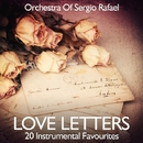 Love Letters - 20 Instrumental Favourites/Orchestra Of Sergio Rafael