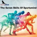 The Seven Skills of the SportsMIND/Sportsmind
