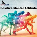Positive Mental Attitude/Sportsmind
