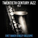 "Twentieth Century Jazz Vol.5 Chet Baker & Dizzy Gillespie/Nat """"King"""" Cole"