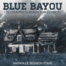 Blue Bayou - 20 Country Classics for Strings/Nashville Session Stars