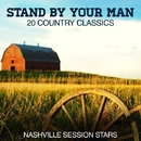 Stand By Your Man - 20 Country Classics/Nashville Session Stars