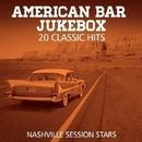 American Bar Jukebox - 20 Classic Hits/Nashville Session Stars