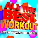 All the Best Workout Hits! Rewind + Reloaded/Motivate Fitness Music