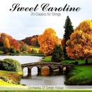 Sweet Caroline - 20 Classics for Strings/Orchestra Of Sergio Rafael