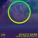 Mental Breakdown EP/Joaco Barr