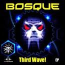 Third Wave EP/Bosque