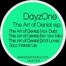 The Art of Denial/DayzOne
