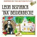 "Inspired By The Motion Picture ""Bix""/Bix Beiderbecke"