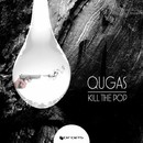 Kill The Pop/qugas