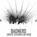 Live at 2music Session (Bônus Track Edition)/Bad Nerd
