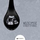 Science Of Being/Weltschmerz