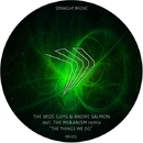 The Things We Do EP/The Wize Guys & Andre Salmon