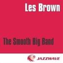 The Smooth Big Band (17 elegant Big Band Classics)/Les Brown