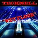 Wet Floor/Techmell