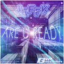 Are U Ready [Original Extended Mix]/JEFFK