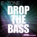 Drop The Bass/E-Zone
