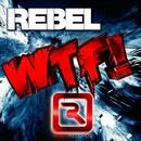 WTF [Original Extended Mix]/Rebel