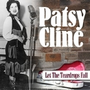 Patsy Cline - Let The Teardrops Fall/Patsy Cline