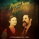 A Wanderer I'll Stay/Pharis and Jason Romero