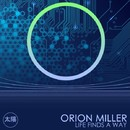Life Finds A Way/Orion Miller
