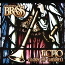 Echo: Glory of Gabrieli/Canadian Brass