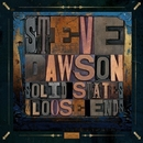 Solid States and Loose Ends/Steve Dawson
