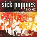 Rock Kids/Sick Puppies