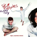 Every Day/Sick Puppies