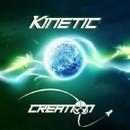 Creation/Kinetic