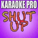 Shut Up (Originally Performed by Stormzy) [Instrumental Version]/Karaoke Pro