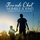 Humble & Kind – Acoustications to Tim McGraw/Fireside Chat