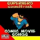 Superhero Soundtrack: Comic Movie Songs/TV & MOVIE SOUNDTRAX