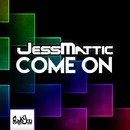 Come On/JessMattic