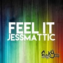 Feel It/JessMattic