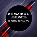 Brothers in Arms/Chemical Beats