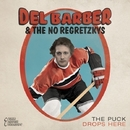 The Puck Drops Here/Del Barber and The No Regretskys